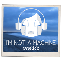 I'm not a machine music