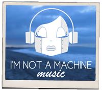 I'm not a machine music